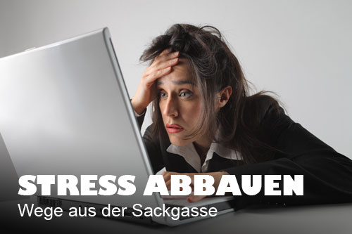 Photo of Stress abbauen – Wege aus der Sackgasse